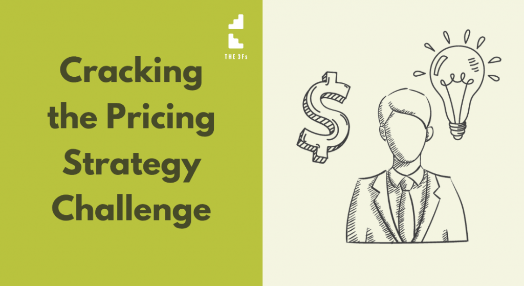 Cracking the Pricing Strategy Challenge:  How to Price for your Service-Based Business