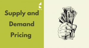 How to Use Supply and Demand to Your Advantage in Your Pricing Strategy.