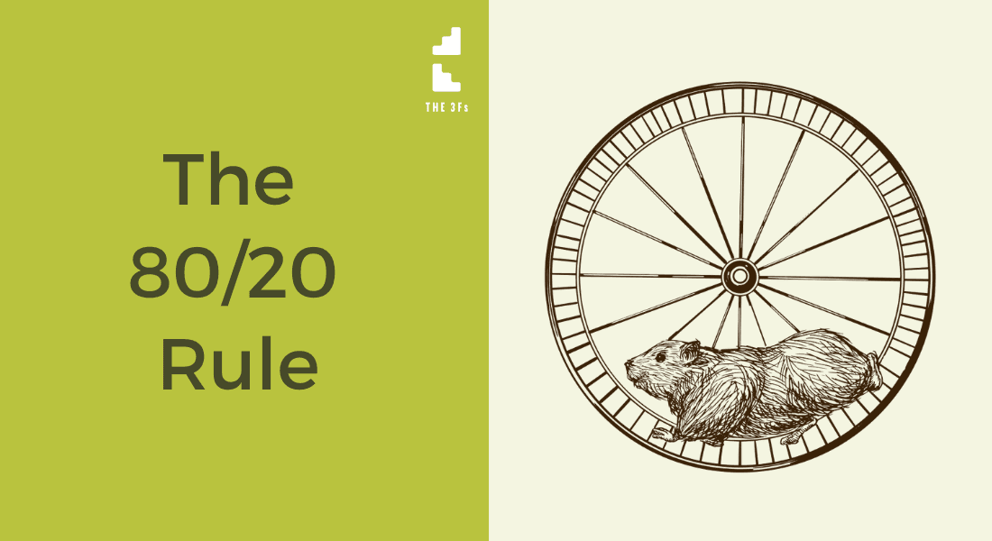 The 80/20 Rule: How To Use It To Your Advantage