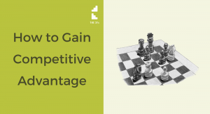 How To Gain Competitive Advantage When Your Competitors Are Better Known Than You