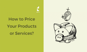 How do You Decide How to Price Your Products or Services?