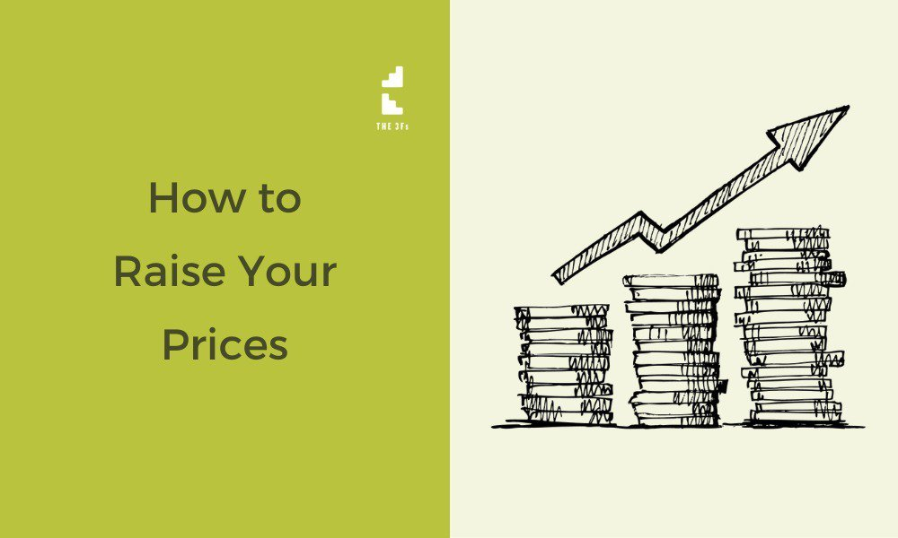 I'm Scared to Raise my Prices – How do I do it?