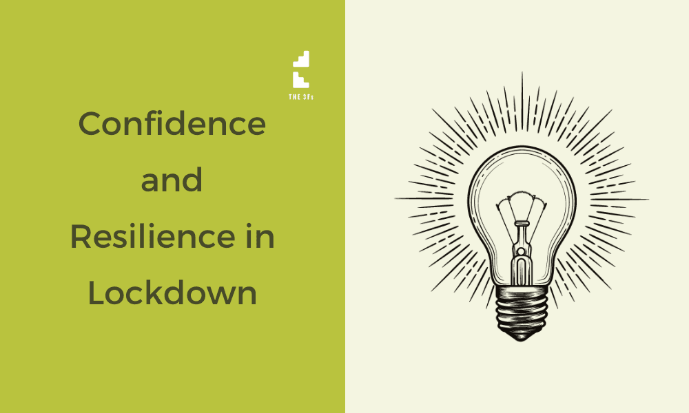 How to Increase Confidence and Resilience in Lockdown