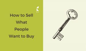 How to Sell What People Want to Buy