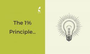 The 1% Principle…