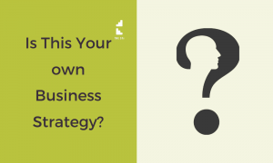Is This Your own Business Strategy? Or Someone Else's?