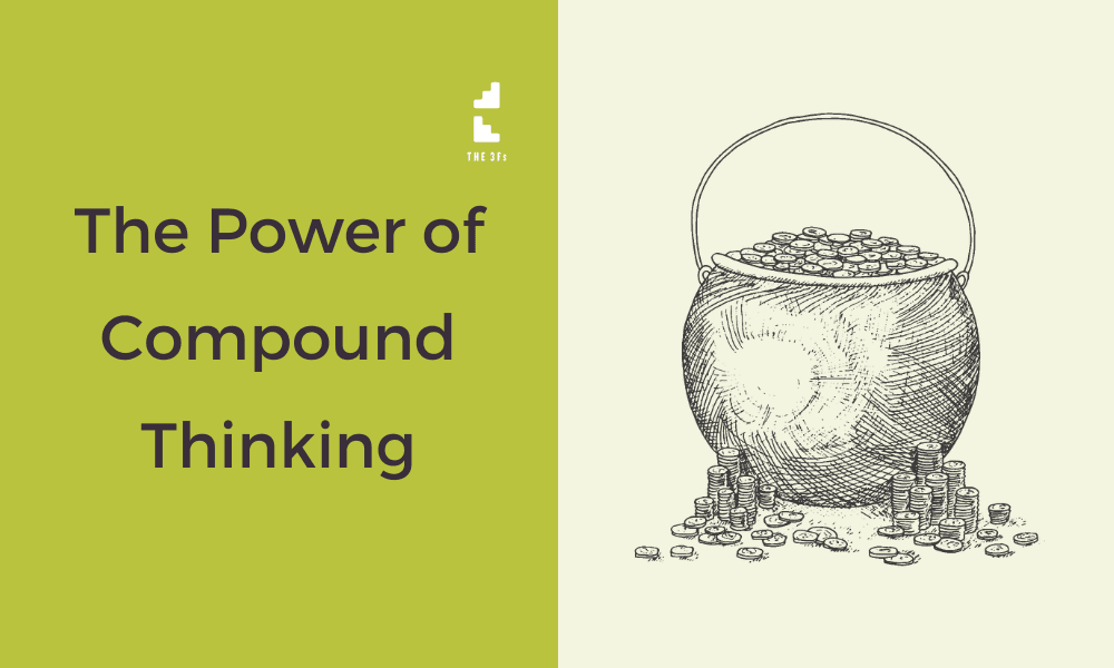 Compound Thinking: The Most Powerful Growth Tool You Have